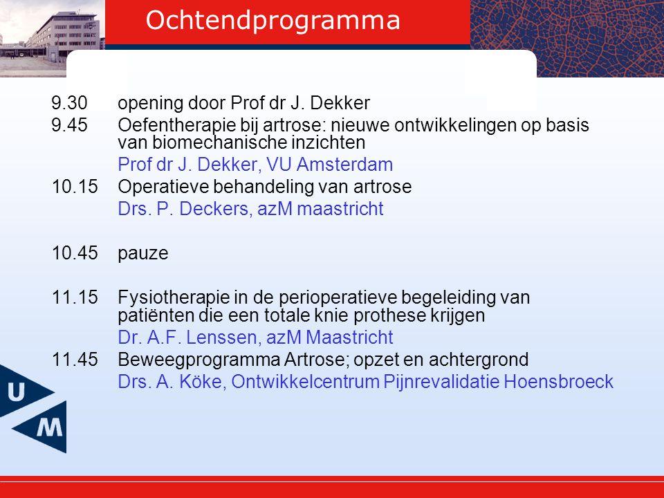 Ochtendprogramma 9.30 opening door Prof dr J.