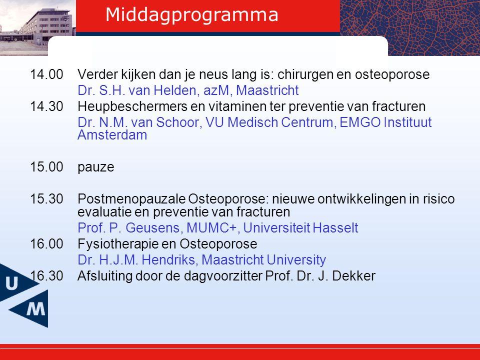 Middagprogramma 14.00Verder kijken dan je neus lang is: chirurgen en osteoporose Dr.