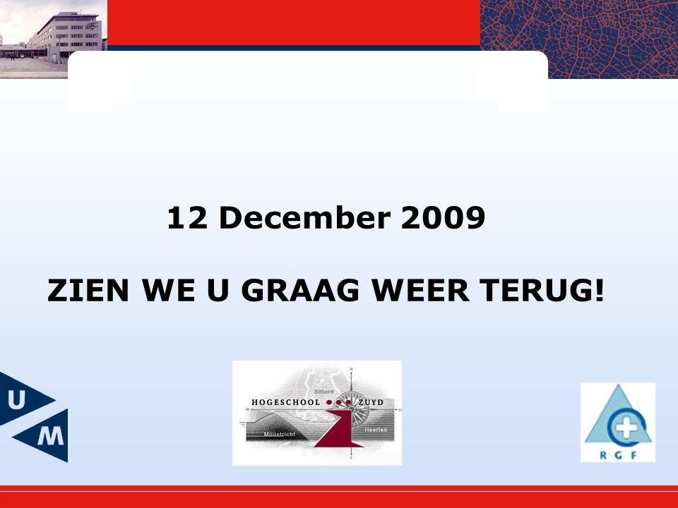 12 December 2009 ZIEN WE U GRAAG WEER TERUG!