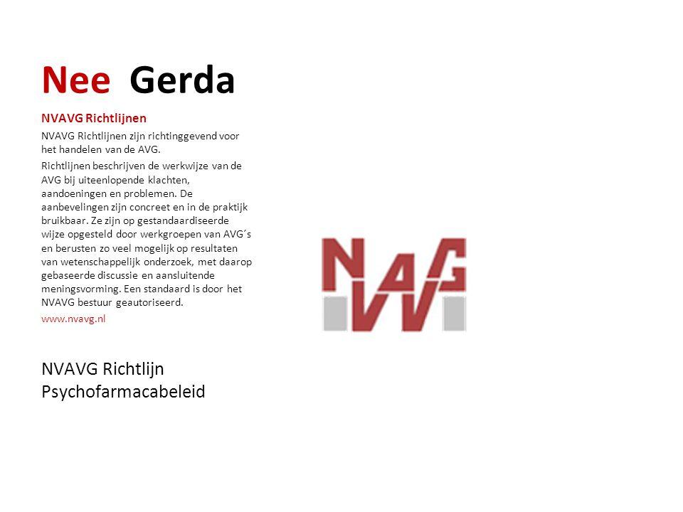 Nee Gerda NVAVG Richtlijnen NVAVG Richtlijnen zijn richtinggevend voor het handelen van de AVG.