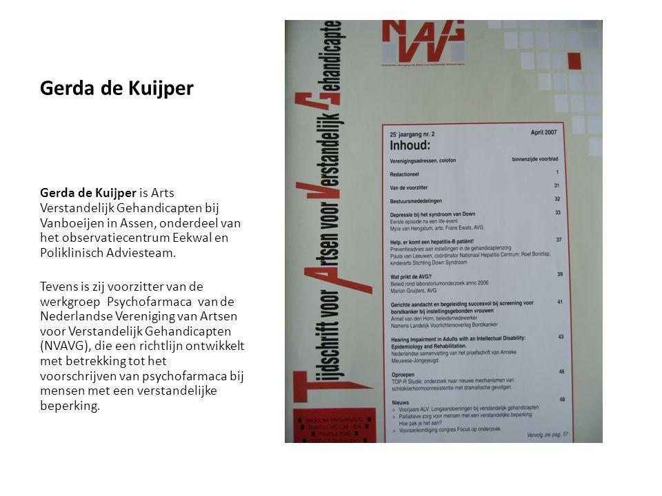 Gerda de Kuijper Gerda de Kuijper is Arts Verstandelijk Gehandicapten bij Vanboeijen in Assen, onderdeel van het observatiecentrum Eekwal en Poliklini