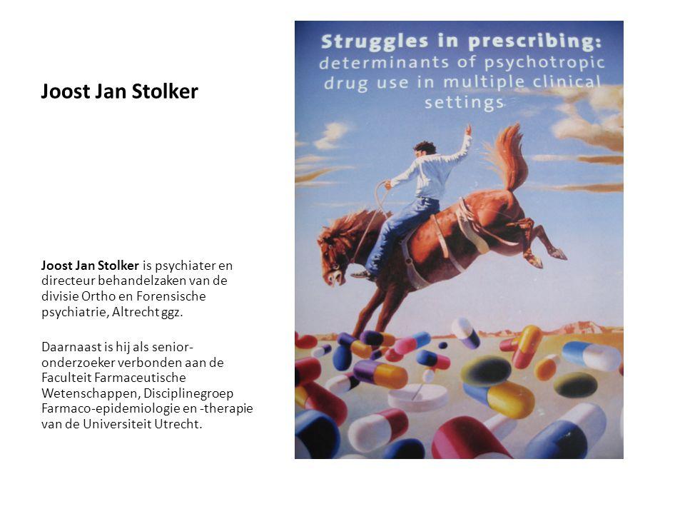 Joost Jan Stolker Joost Jan Stolker is psychiater en directeur behandelzaken van de divisie Ortho en Forensische psychiatrie, Altrecht ggz. Daarnaast