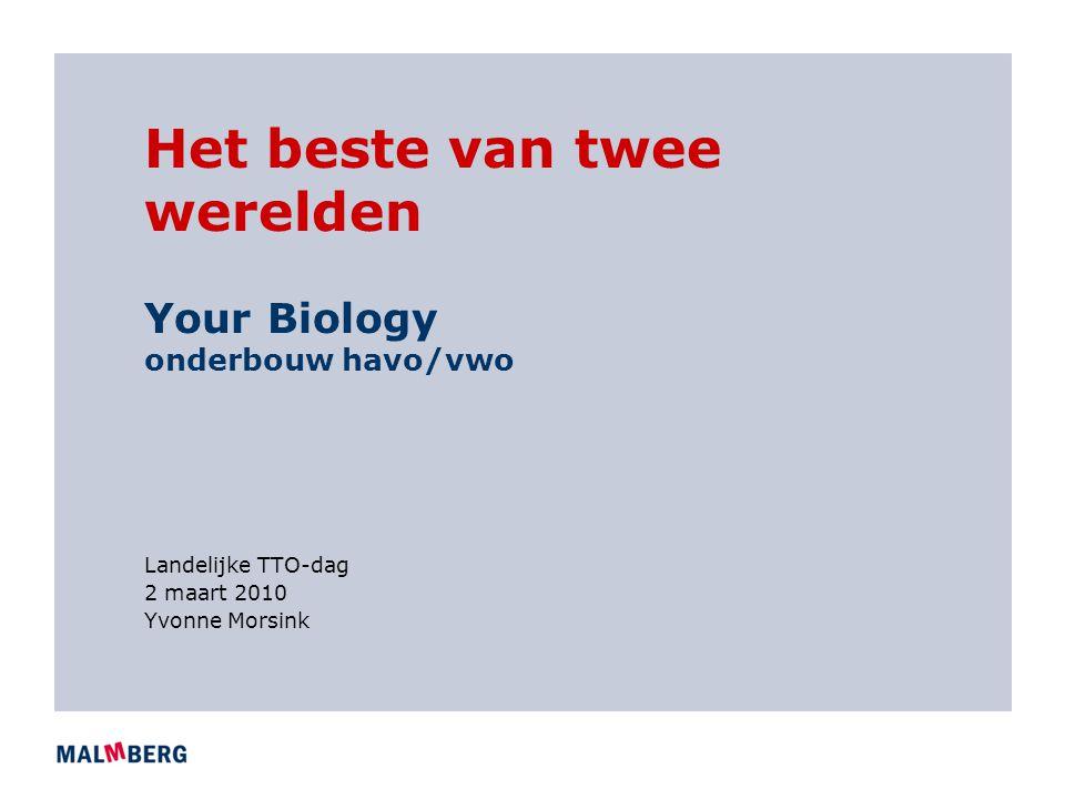 Presentatie 1.Waar staat Your Biology voor – Yvonne Morsink 2.Digitaal lesmateriaal bij Your Biology – Yvonne Morsink 3.Ervaringen met opzetten TTO – Sally Hill 4.Vragen