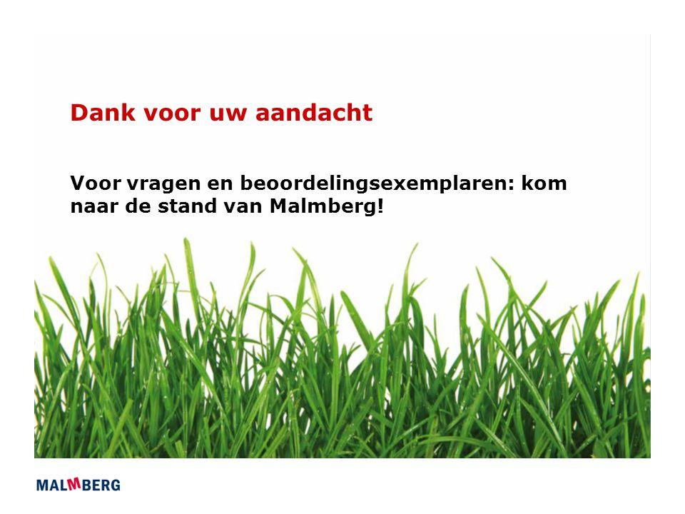 Dank voor uw aandacht Voor vragen en beoordelingsexemplaren: kom naar de stand van Malmberg!