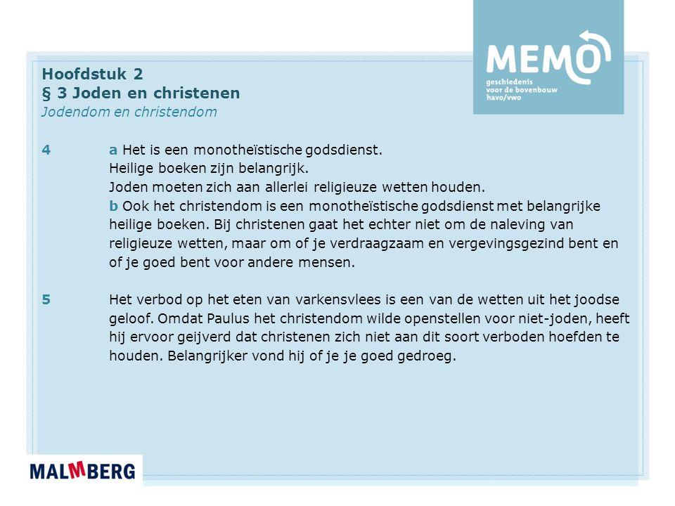 Hoofdstuk 2 § 3 Joden en christenen Jodendom en christendom 4a Het is een monotheïstische godsdienst.