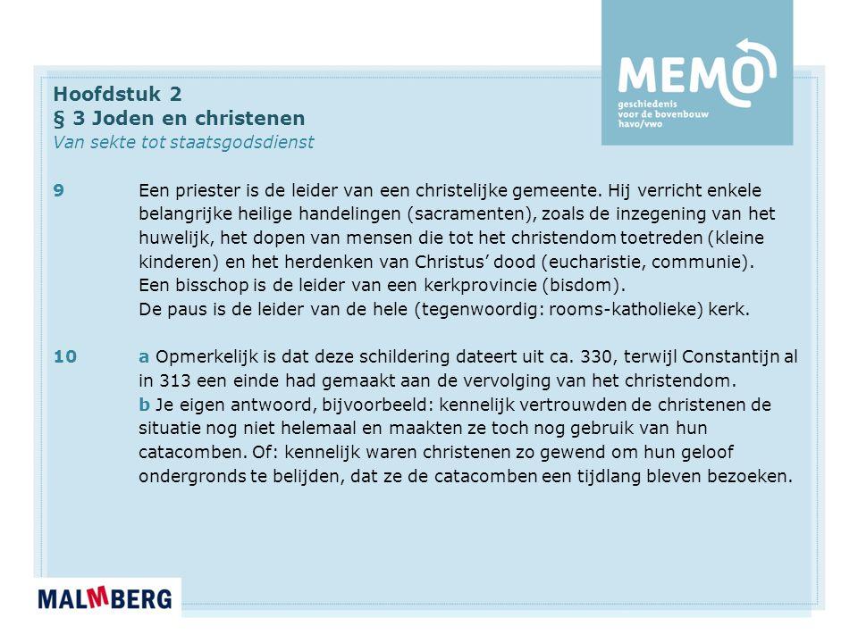 Hoofdstuk 2 § 3 Joden en christenen Van sekte tot staatsgodsdienst 9Een priester is de leider van een christelijke gemeente.