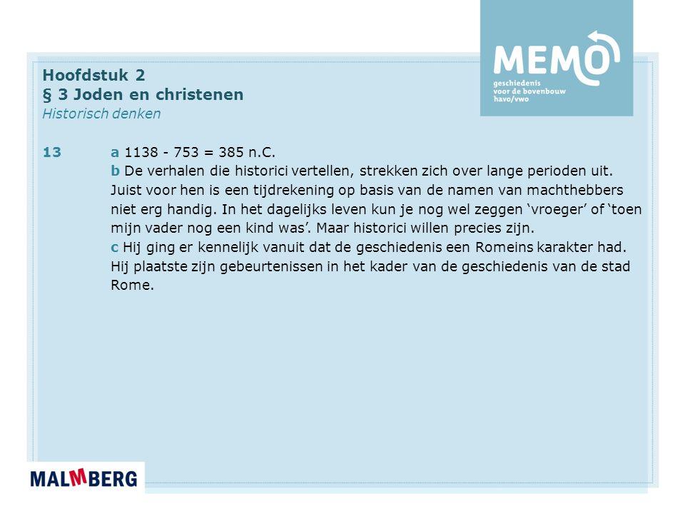 Hoofdstuk 2 § 3 Joden en christenen Historisch denken 13a 1138 - 753 = 385 n.C.