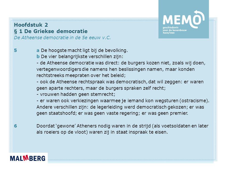 Hoofdstuk 2 § 1 De Griekse democratie De Atheense democratie in de 5e eeuw v.C.