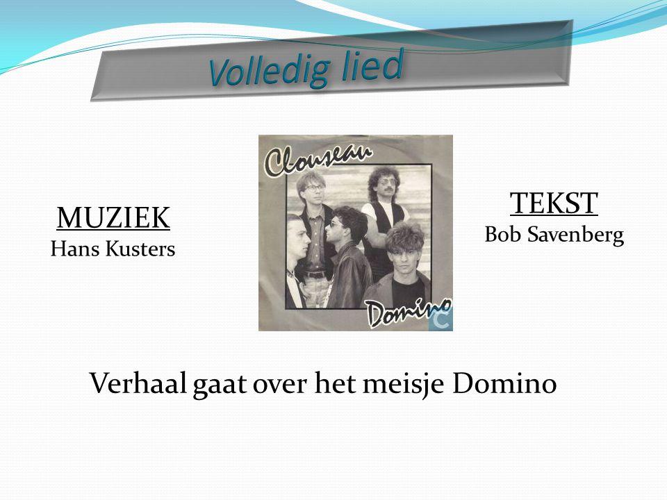 TEKST Bob Savenberg MUZIEK Hans Kusters Verhaal gaat over het meisje Domino