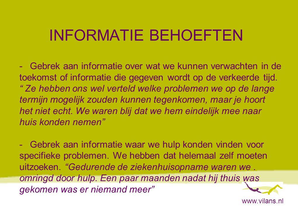 www.vilans.nl INFORMATIE BEHOEFTEN -Gebrek aan informatie over wat we kunnen verwachten in de toekomst of informatie die gegeven wordt op de verkeerde
