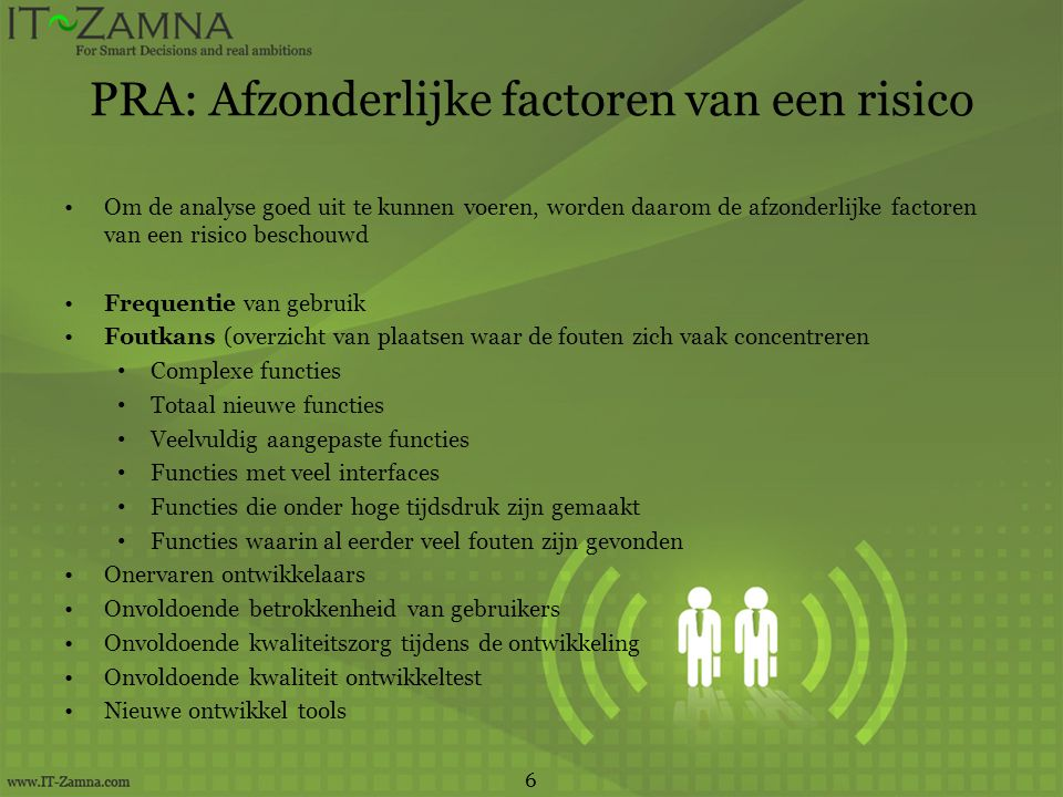 PRA: Afzonderlijke factoren van een risico Om de analyse goed uit te kunnen voeren, worden daarom de afzonderlijke factoren van een risico beschouwd F