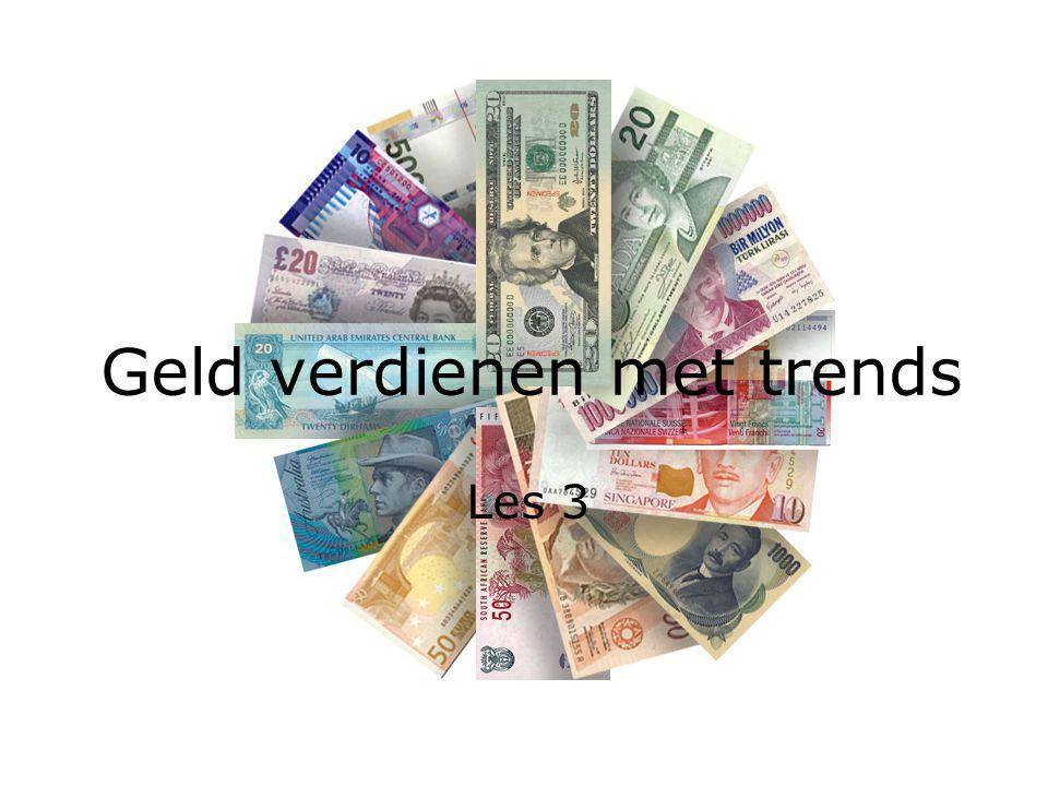 Geld verdienen met trends Les 3