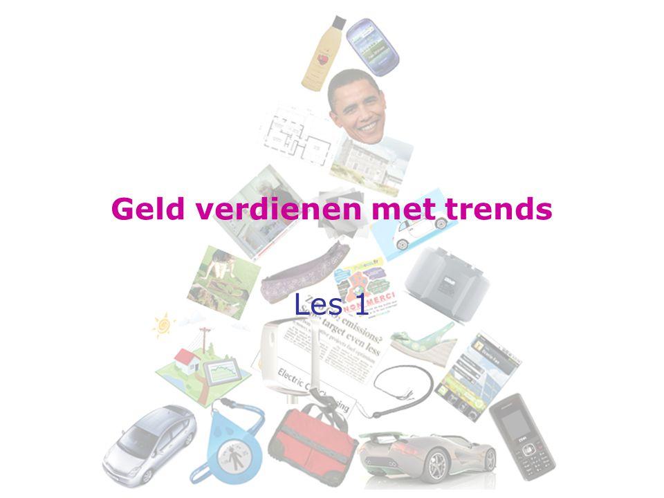 Geld verdienen met trends Les 1