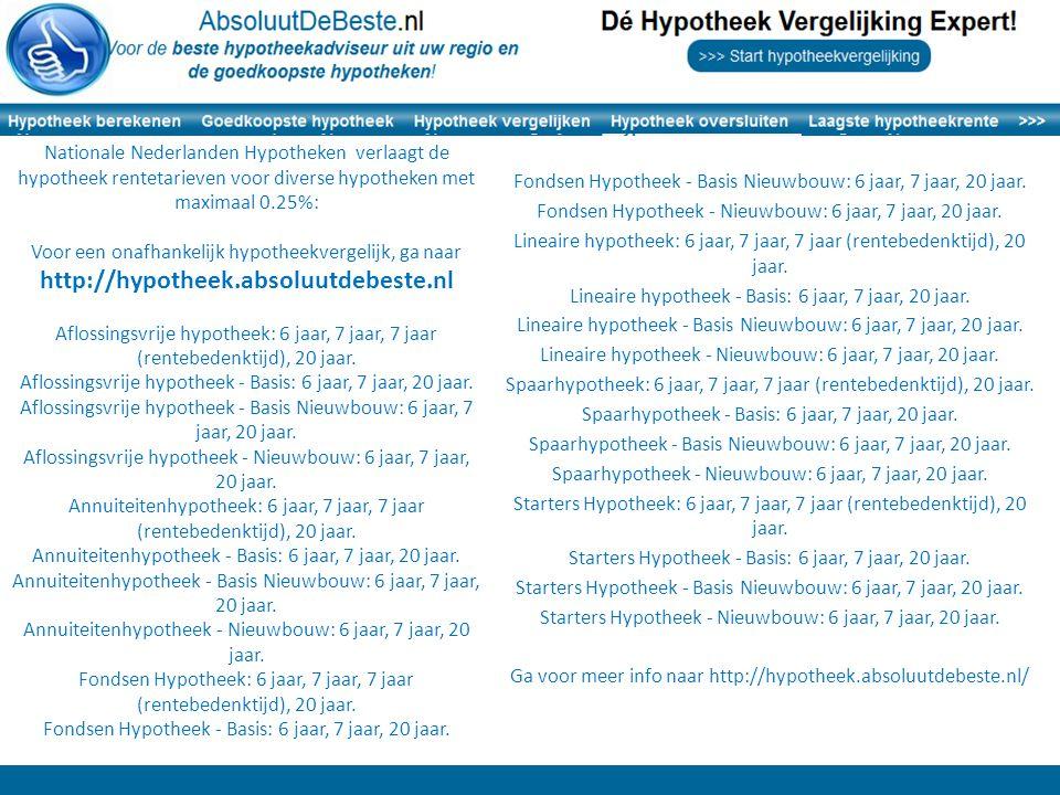 Nationale Nederlanden Hypotheken verlaagt de hypotheek rentetarieven voor diverse hypotheken met maximaal 0.25%: Voor een onafhankelijk hypotheekverge