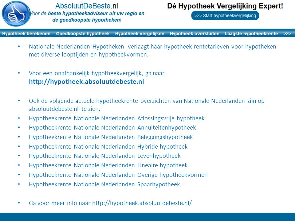 Nationale Nederlanden Hypotheken verlaagt haar hypotheek rentetarieven voor hypotheken met diverse looptijden en hypotheekvormen. Voor een onafhankeli