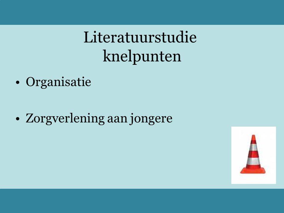 Literatuurstudie knelpunten Organisatie Zorgverlening aan jongere