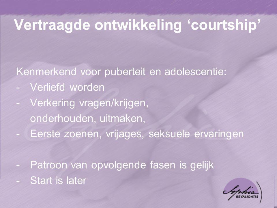 Vertraagde ontwikkeling 'courtship' Kenmerkend voor puberteit en adolescentie: -Verliefd worden -Verkering vragen/krijgen, onderhouden, uitmaken, -Eerste zoenen, vrijages, seksuele ervaringen -Patroon van opvolgende fasen is gelijk -Start is later