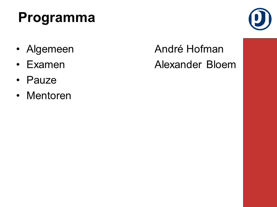 AlgemeenAndré Hofman ExamenAlexander Bloem Pauze Mentoren Programma