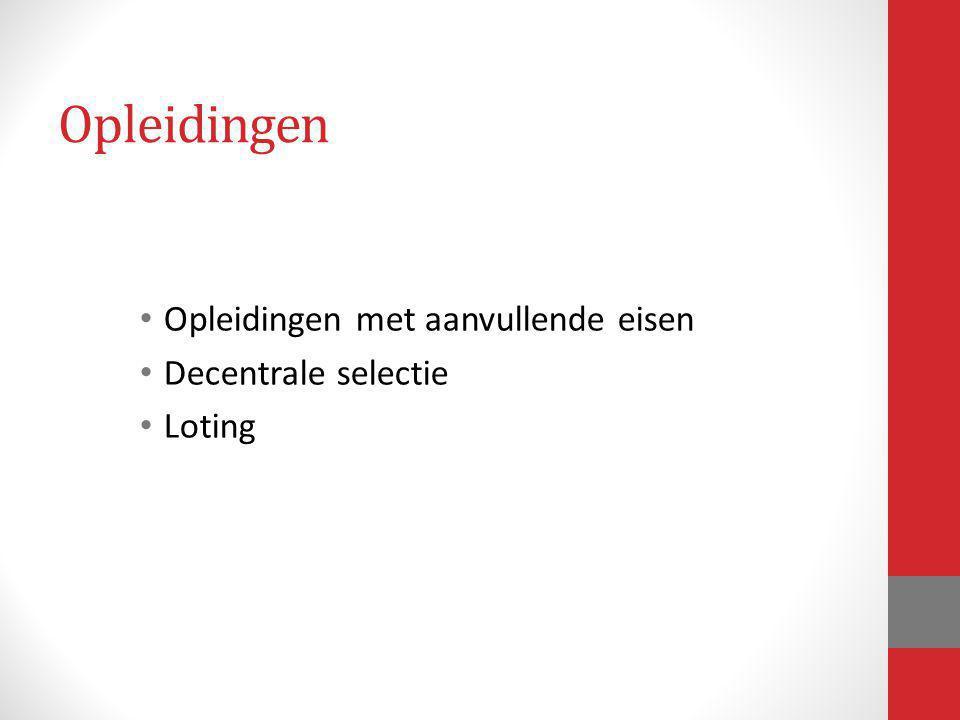 Opleidingen Opleidingen met aanvullende eisen Decentrale selectie Loting