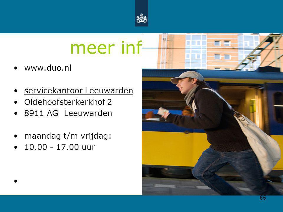65 meer informatie www.duo.nl servicekantoor Leeuwarden Oldehoofsterkerkhof 2 8911 AG Leeuwarden maandag t/m vrijdag: 10.00 - 17.00 uur