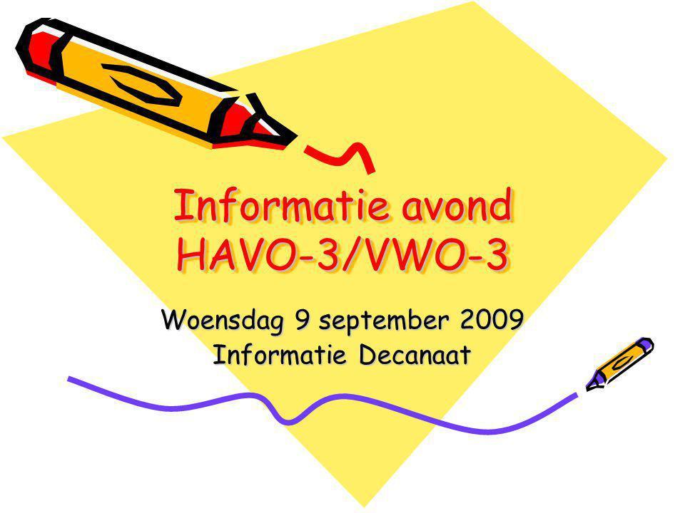 Informatie avond HAVO-3/VWO-3 Woensdag 9 september 2009 Informatie Decanaat