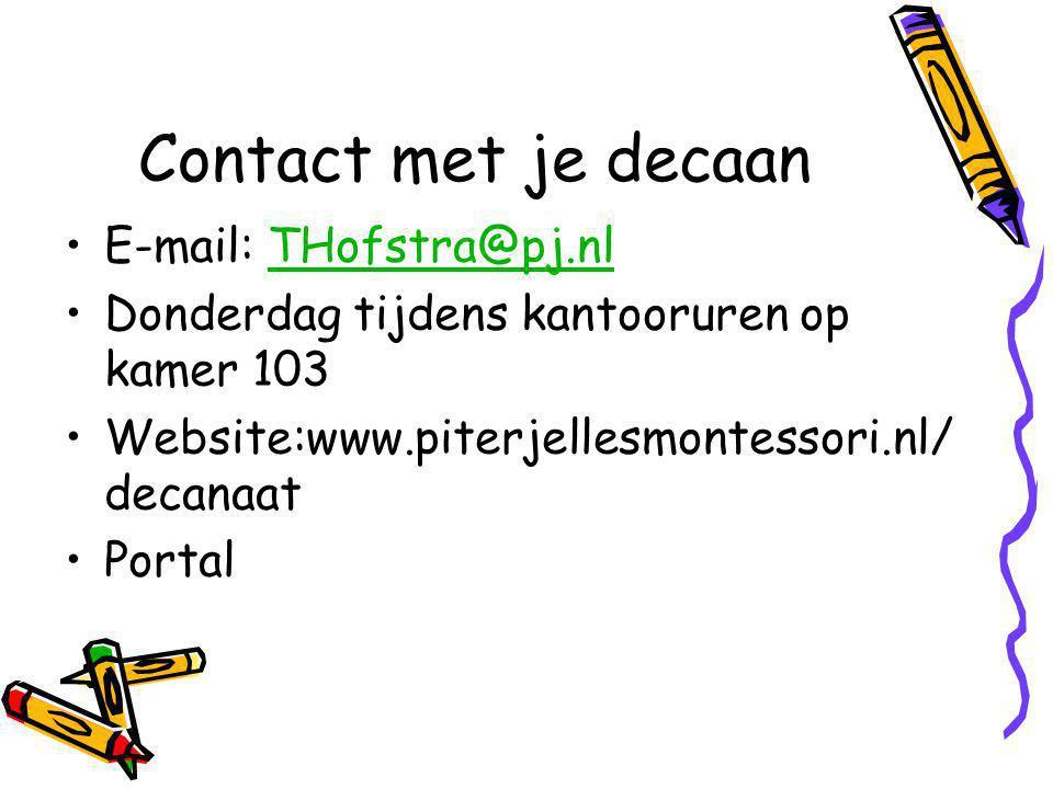 Contact met je decaan E-mail: THofstra@pj.nlTHofstra@pj.nl Donderdag tijdens kantooruren op kamer 103 Website:www.piterjellesmontessori.nl/ decanaat Portal