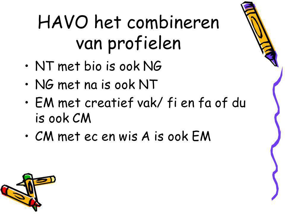 HAVO het combineren van profielen NT met bio is ook NG NG met na is ook NT EM met creatief vak/ fi en fa of du is ook CM CM met ec en wis A is ook EM