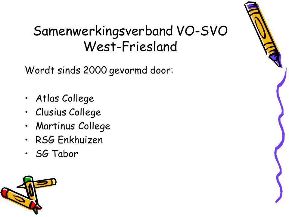 Samenwerkingsverband VO-SVO West-Friesland Wordt sinds 2000 gevormd door: Atlas College Clusius College Martinus College RSG Enkhuizen SG Tabor