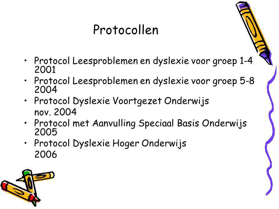 Protocollen Protocol Leesproblemen en dyslexie voor groep 1-4 2001 Protocol Leesproblemen en dyslexie voor groep 5-8 2004 Protocol Dyslexie Voortgezet