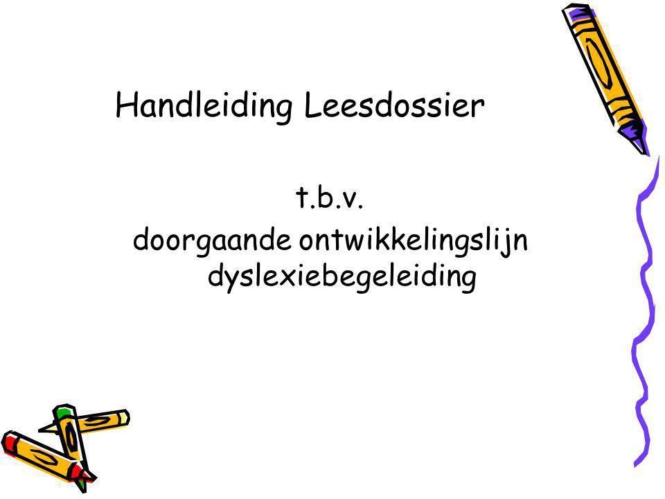 Handleiding Leesdossier t.b.v. doorgaande ontwikkelingslijn dyslexiebegeleiding