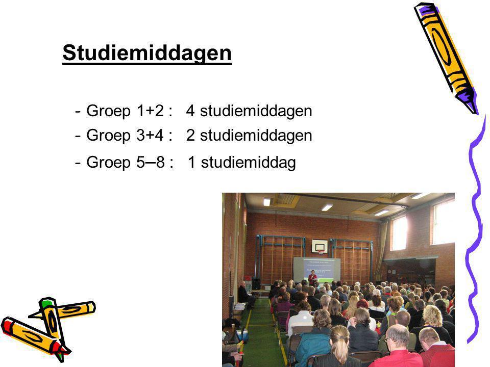 Studiemiddagen - Groep 1+2 : 4 studiemiddagen - Groep 3+4 : 2 studiemiddagen - Groep 5 – 8 : 1 studiemiddag