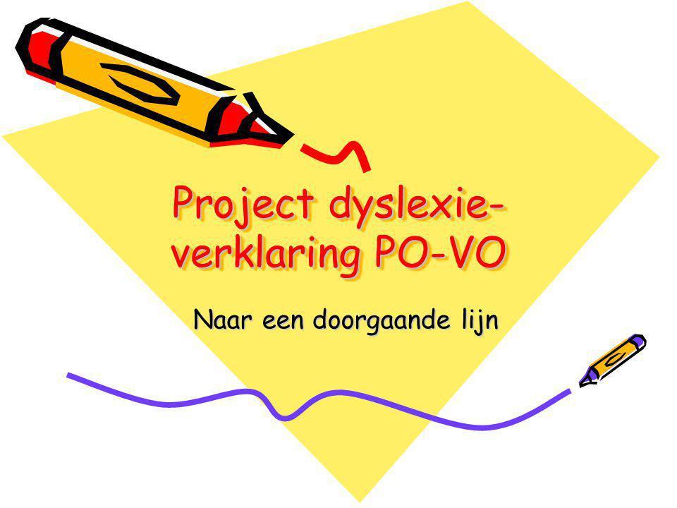 Project dyslexie- verklaring PO-VO Naar een doorgaande lijn Naar een doorgaande lijn