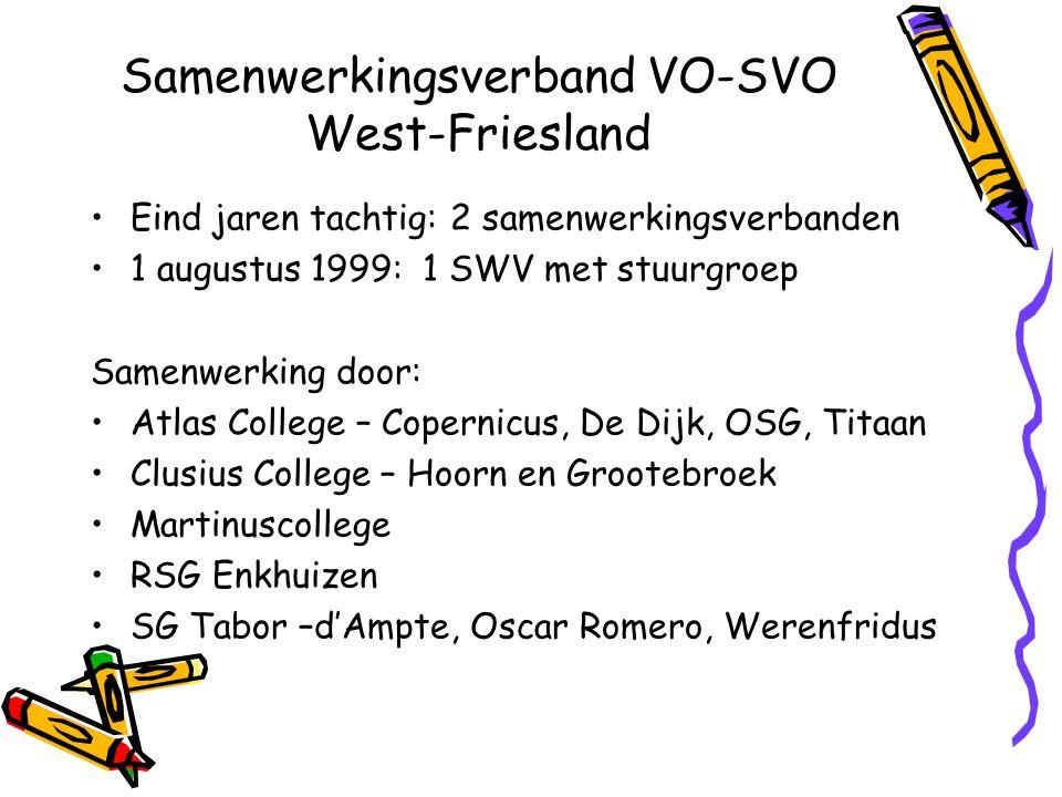 Samenwerkingsverband VO-SVO West-Friesland Eind jaren tachtig: 2 samenwerkingsverbanden 1 augustus 1999: 1 SWV met stuurgroep Samenwerking door: Atlas
