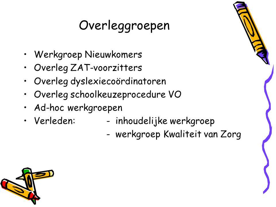 Overleggroepen Werkgroep Nieuwkomers Overleg ZAT-voorzitters Overleg dyslexiecoördinatoren Overleg schoolkeuzeprocedure VO Ad-hoc werkgroepen Verleden
