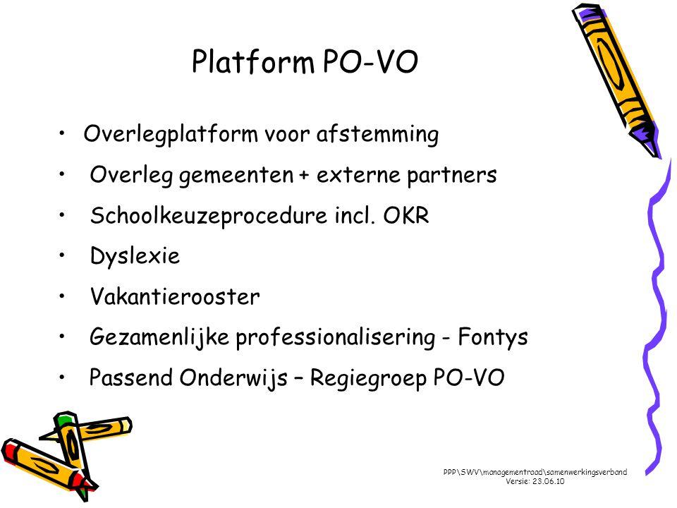 Platform PO-VO Overlegplatform voor afstemming Overleg gemeenten + externe partners Schoolkeuzeprocedure incl. OKR Dyslexie Vakantierooster Gezamenlij