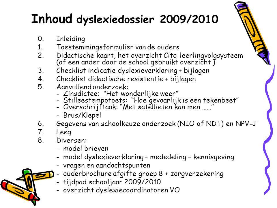 Inhoud dyslexiedossier 2009/2010 0.Inleiding 1.Toestemmingsformulier van de ouders 2.Didactische kaart, het overzicht Cito-leerlingvolgsysteem (of een