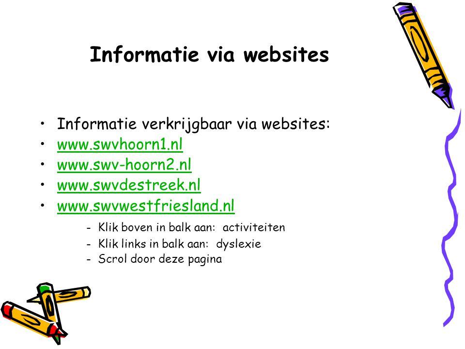 Informatie via websites Informatie verkrijgbaar via websites: www.swvhoorn1.nl www.swv-hoorn2.nl www.swvdestreek.nl www.swvwestfriesland.nl - Klik bov
