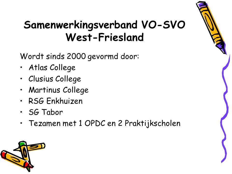 Samenwerkingsverband VO-SVO West-Friesland Wordt sinds 2000 gevormd door: Atlas College Clusius College Martinus College RSG Enkhuizen SG Tabor Tezame