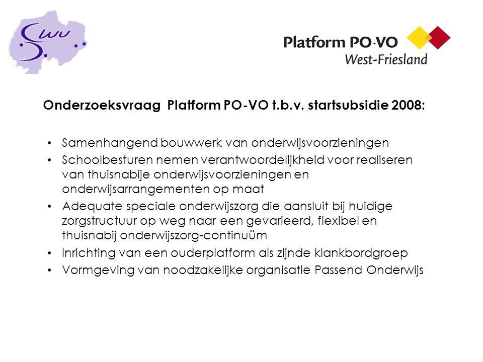 Onderzoeksvraag Platform PO-VO t.b.v. startsubsidie 2008: Samenhangend bouwwerk van onderwijsvoorzieningen Schoolbesturen nemen verantwoordelijkheid v