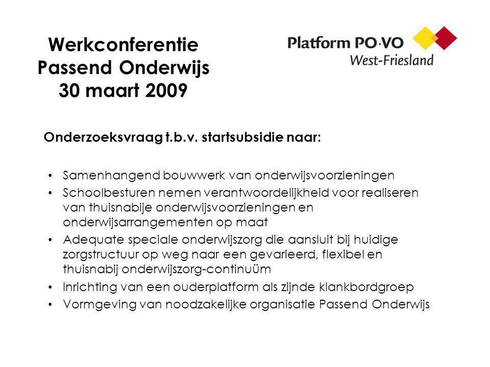Werkconferentie Passend Onderwijs 30 maart 2009 Onderzoeksvraag t.b.v.