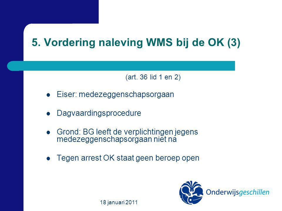 18 januari 2011 5. Vordering naleving WMS bij de OK (3) (art.