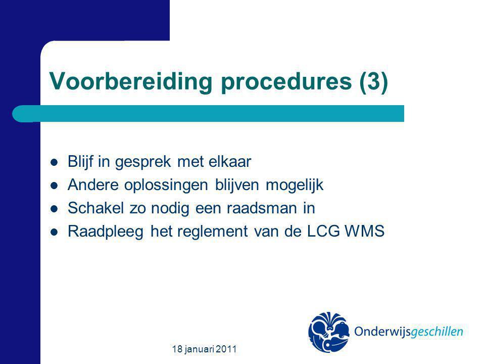 Voorbereiding procedures (3) Blijf in gesprek met elkaar Andere oplossingen blijven mogelijk Schakel zo nodig een raadsman in Raadpleeg het reglement van de LCG WMS