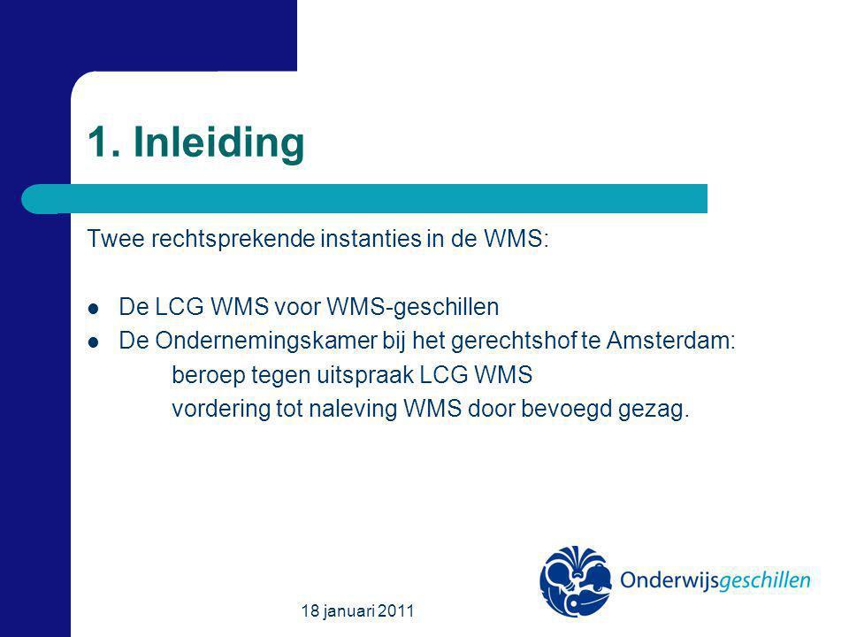 18 januari 2011 4.De procesgang bij de LCG WMS (6) Mogelijke beslissing in de uitspraak (vervolg) Bij statuuts- en reglementsgeschillen (art.