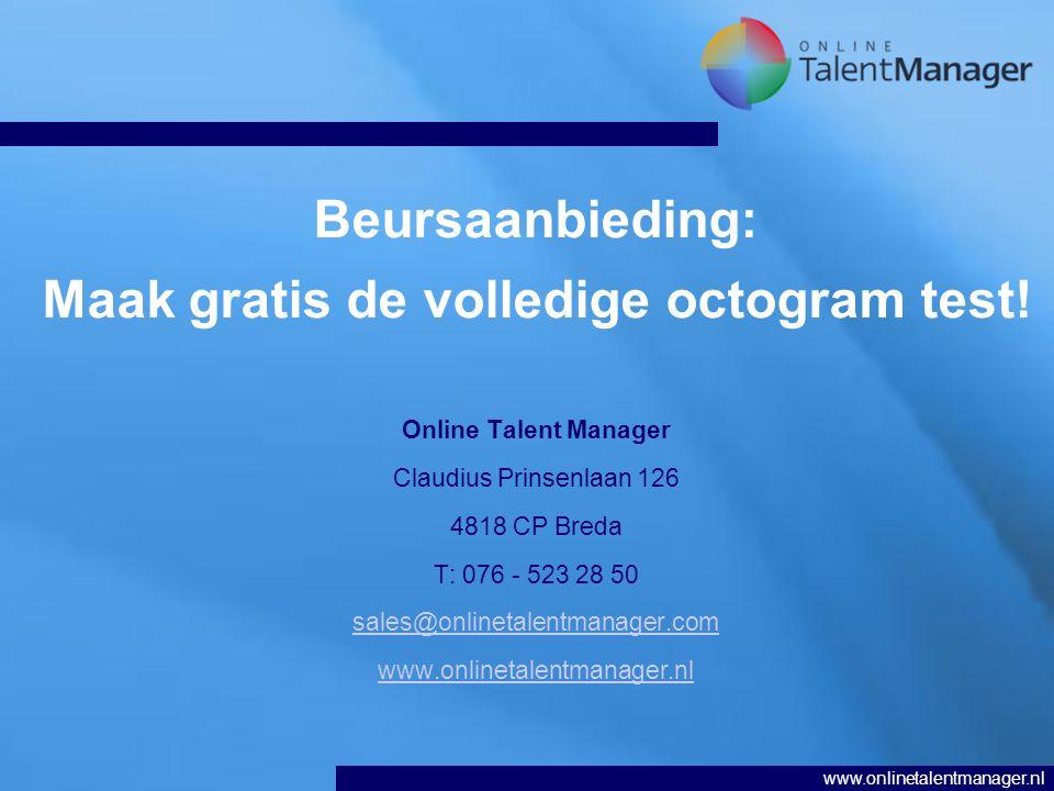 www.onlinetalentmanager.nl Beursaanbieding: Maak gratis de volledige octogram test.