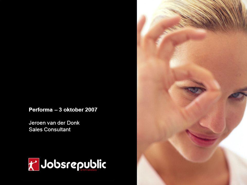 Performa – 3 oktober 2007 Jeroen van der Donk Sales Consultant