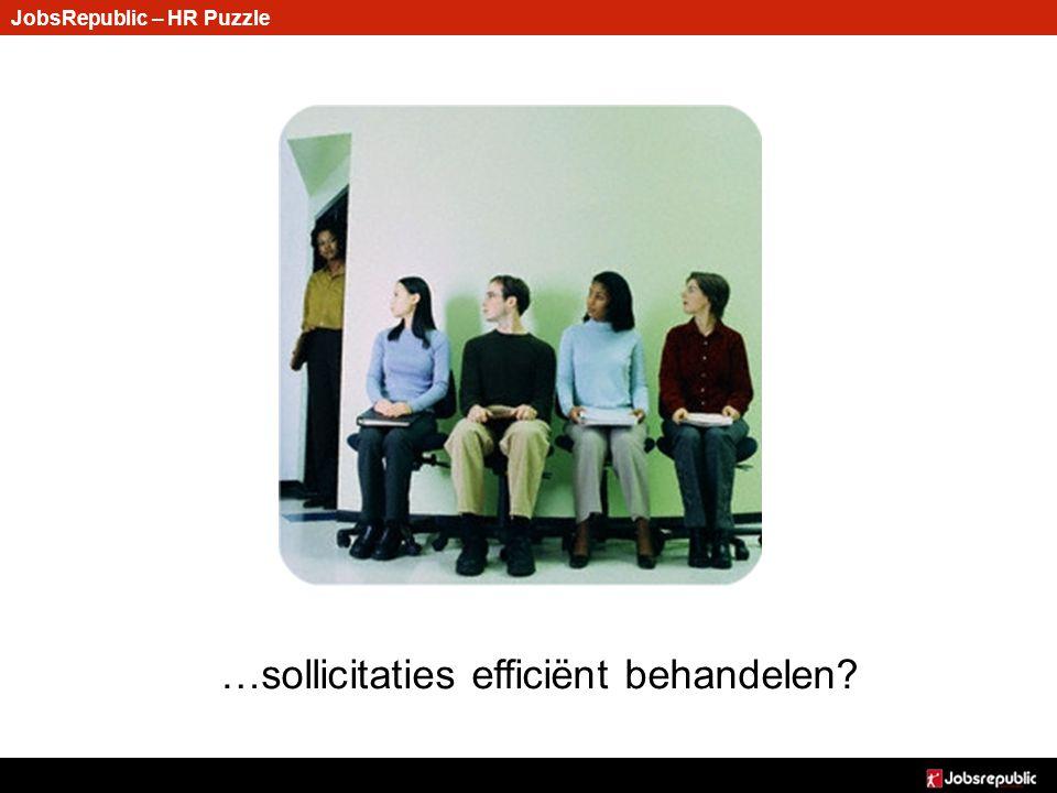 JobsRepublic – HR Puzzle …sollicitaties efficiënt behandelen?