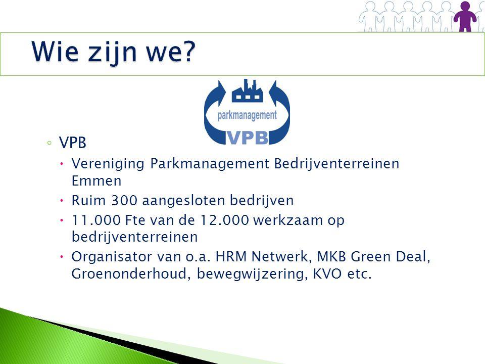 ◦ VPB  Vereniging Parkmanagement Bedrijventerreinen Emmen  Ruim 300 aangesloten bedrijven  11.000 Fte van de 12.000 werkzaam op bedrijventerreinen