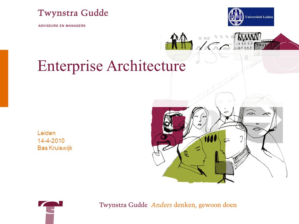© Twynstra Gudde 14-4-2010 Enterprise Architecture 32 Example: Architecture framework Twynstra Gudde –4 architectural views –Business, Information, Application, technical –Relationships 1.Aplications support business processes 2.Business processes are supported by information and communication functionality 3.Information and communication functionality is provided by applications 4.Applications use / are deployed on the technical infrastructural –4 typical architectural issues –Integration issues –Functional issue –Vision –Migration