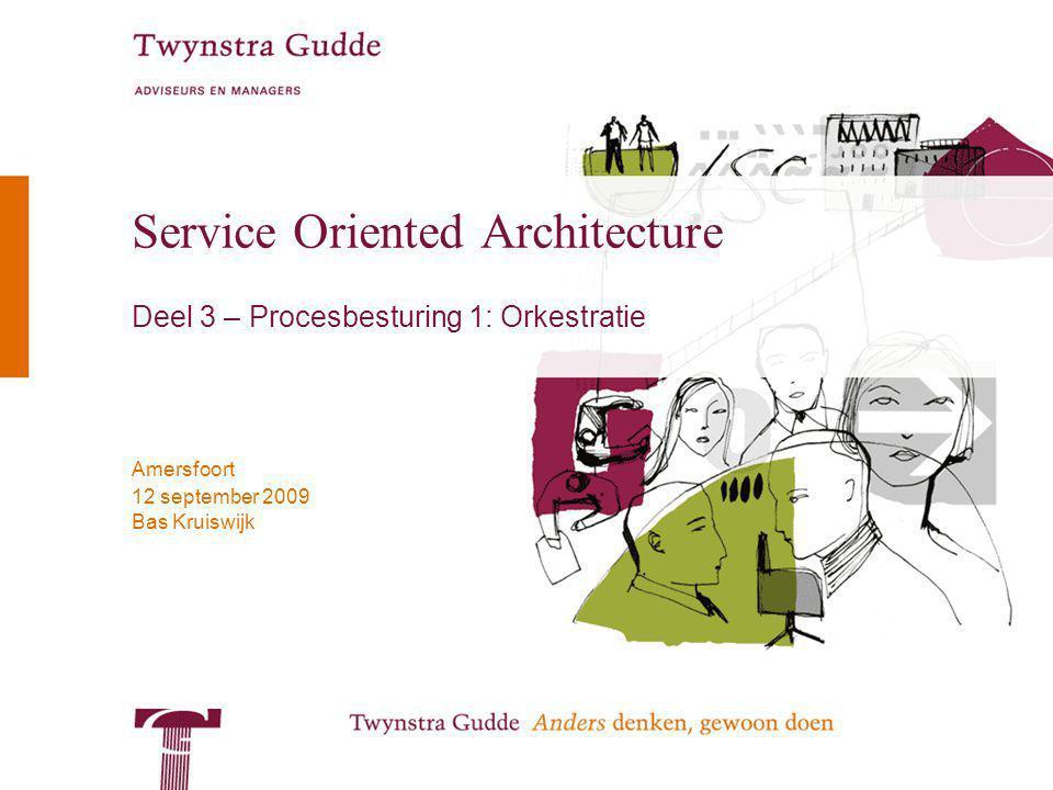 © Twynstra Gudde 12-9-2009 Service Oriented Architecture 2 Overzicht Deel 3: Procesbesturing in een SOA 1.Basisconcepten 2.SOA vanuit organisatorisch perspectief 3.Procesbesturing –Orkestratie –Event-driven (choreografie) 4.SOA vanuit technisch perspectief 5.De SOA infrastructuur 6.SOA in het ontwerpproces