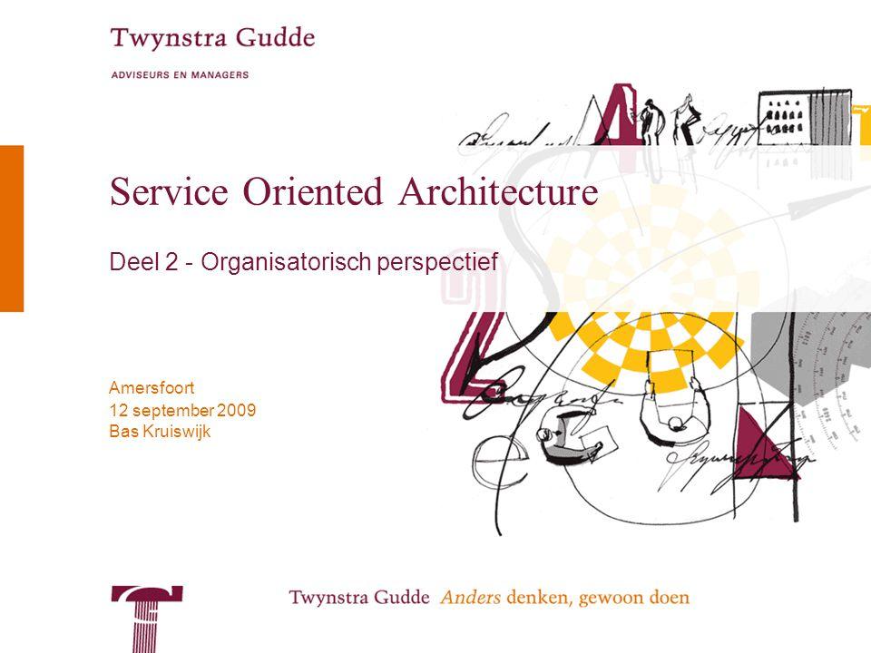 © Twynstra Gudde 12-9-2009 Service Oriented Architecture 2 Overzicht Deel 2: SOA vanuit organisatorisch perspectief 1.Basisconcepten 2.SOA vanuit organisatorisch perspectief –Software services en organisatiediensten –Domeinen –Lagenstructuur en procesondersteuning 3.Procesbesturing 4.SOA vanuit technisch perspectief 5.De SOA infrastructuur 6.SOA in het ontwerpproces